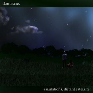 Damascus Salutations, Distant Satellite! album cover