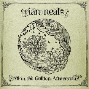 Ian Neal All In The Golden Afternoon... album cover