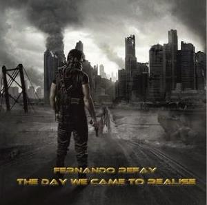 The Day We Came To Realise by REFAY, FERNANDO album cover