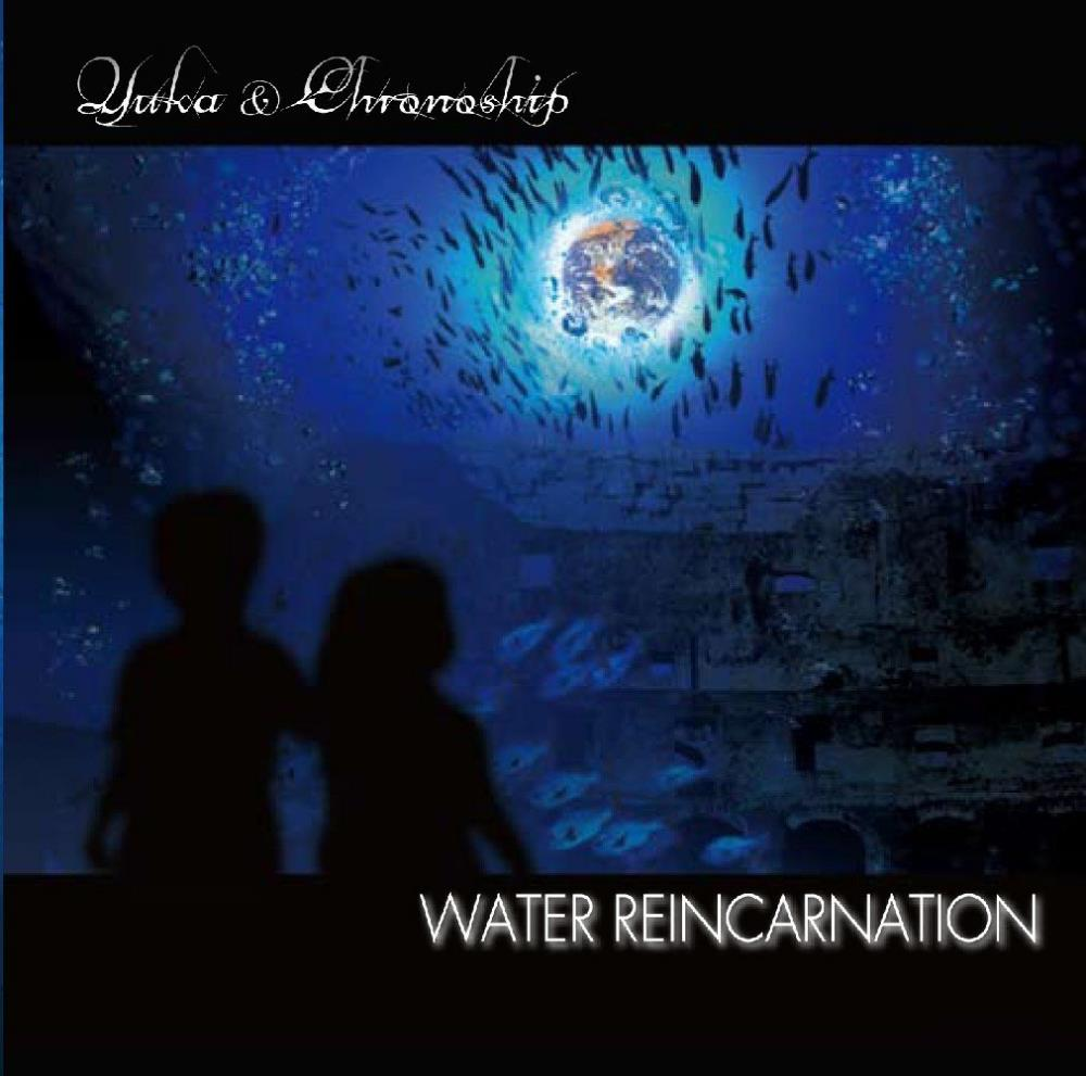 Water Reincarnation by YUKA & CHRONOSHIP album cover