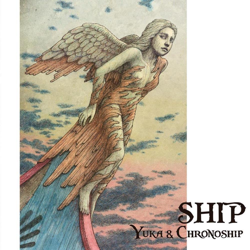 SHIP by YUKA & CHRONOSHIP album cover