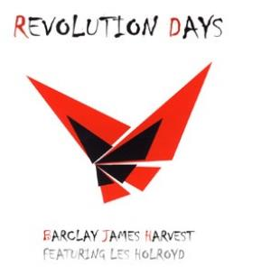Barclay James  Harvest BJH Featuring Les Holroyd: Revolution Days album cover
