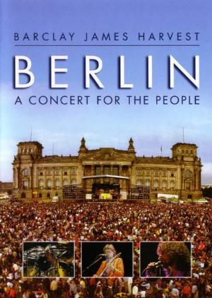Barclay James  Harvest Berlin - A Concert For The People album cover