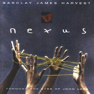 Barclay James  Harvest BJH Through The Eyes Of John Lees: Nexus album cover