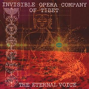 Invisible Opera Company Of Tibet (Brazil) The Eternal Voice album cover