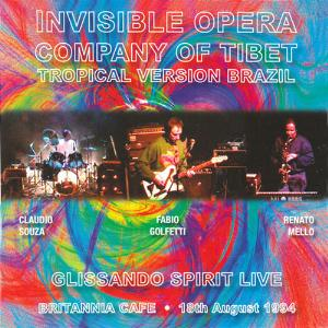Invisible Opera Company Of Tibet (Brazil) Glissando Spirit Live album cover
