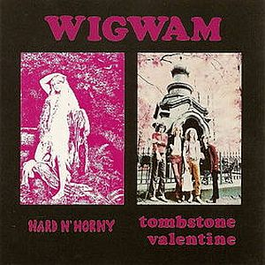 Wigwam - Hard N' Horny/Tombstone Valentine CD (album) cover
