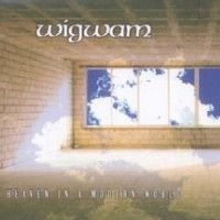 Wigwam Heaven In A Modern World album cover