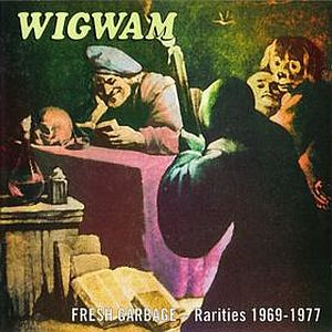 Wigwam - Fresh Garbage - Rarities 1969-1977 CD (album) cover
