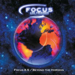 Focus Focus And Friends: Focus 8.5 / Beyond The Horizon album cover
