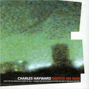 Switch on War by HAYWARD, CHARLES album cover