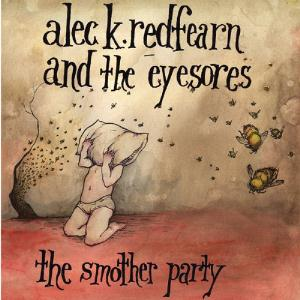 Alec K.  Redfearn and the Eyesores The Smother Party album cover