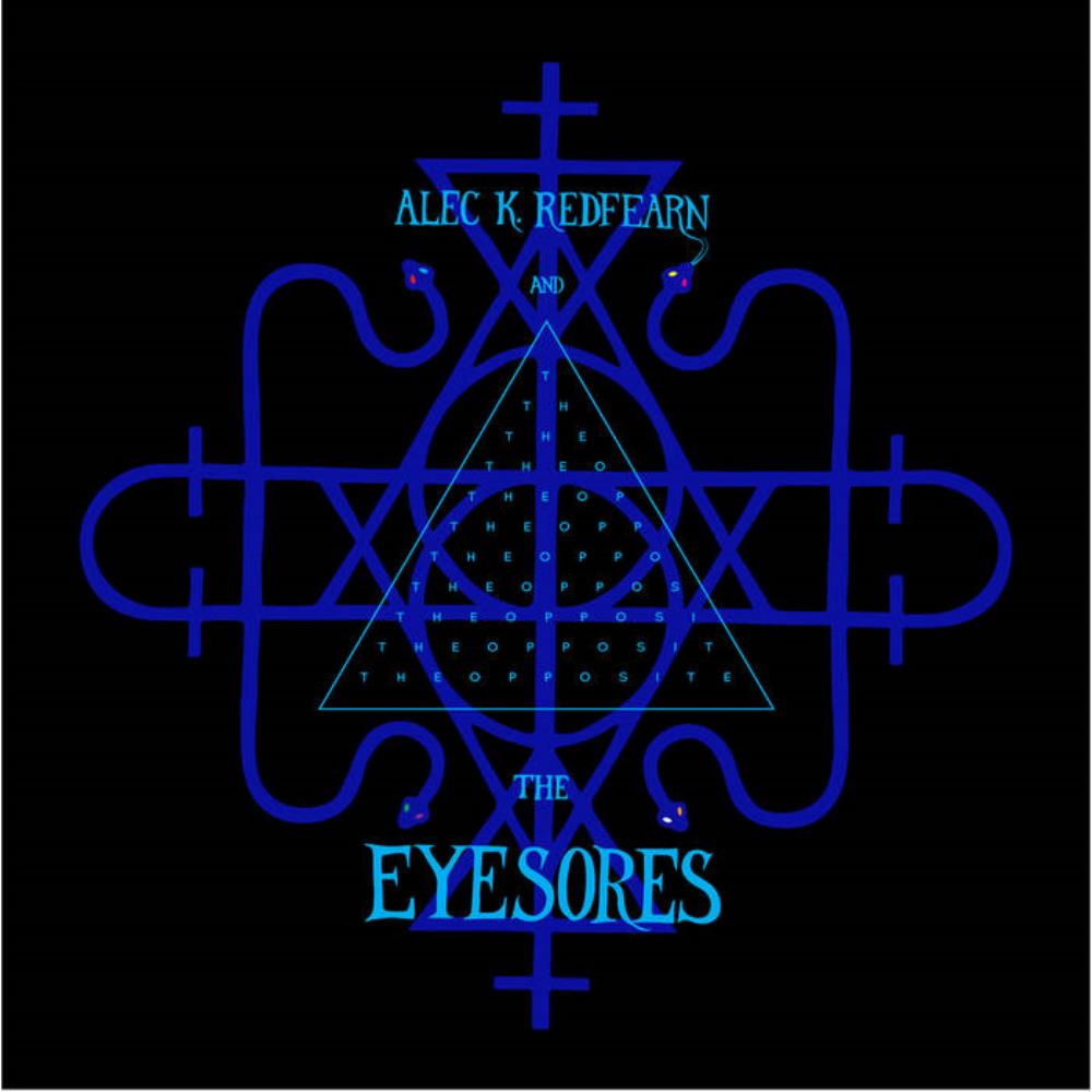 The Opposite by REDFEARN AND THE EYESORES, ALEC K. album cover