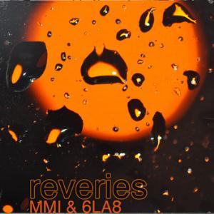 Reveries (w/ MMI) by 6LA8 album cover