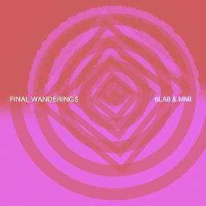 6LA8 - Final Wanderings (w/ MMI) CD (album) cover