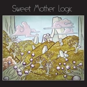 Sweet Mother Logic by SWEET MOTHER LOGIC album cover
