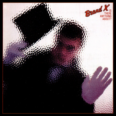 Brand X - Is There Anything About?  CD (album) cover