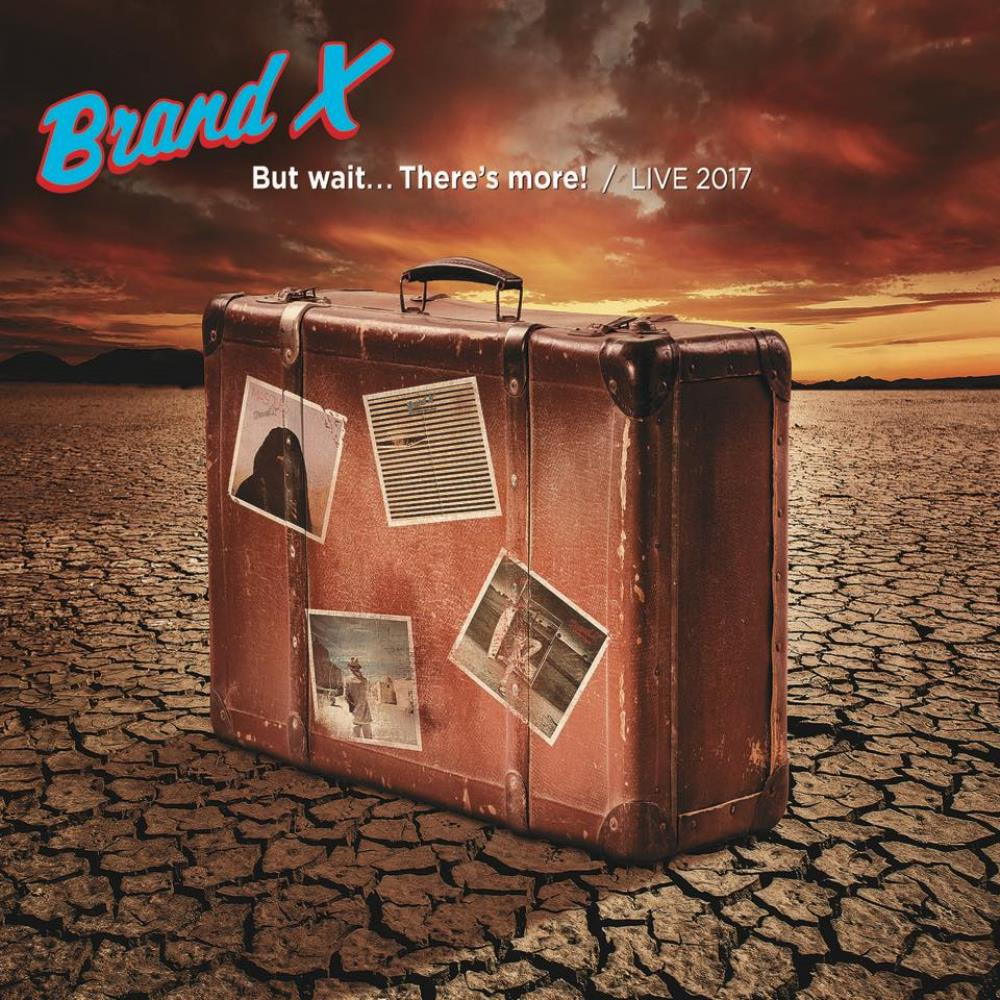But Wait... There's More! / Live 2017 by Brand X album rcover