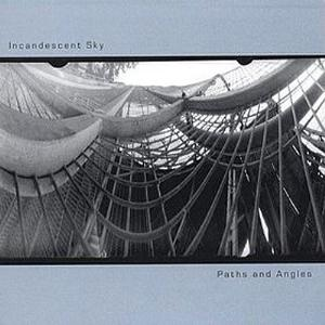 Incandescent Sky Paths And Angles album cover