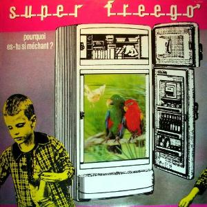 Super Freego Pourquoi Es-Tu Si Méchant? album cover