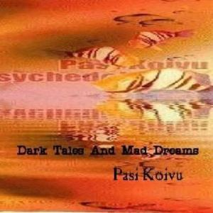 Pasi Koivu Dark Tales And Mad Dreams album cover