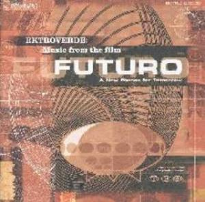 Music from the Film Futuro: A New Stance for Tomorrow by EKTROVERDE album cover