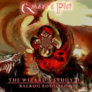Gandalf's Fist The Wizard's Study II: Balrog Boogaloo album cover