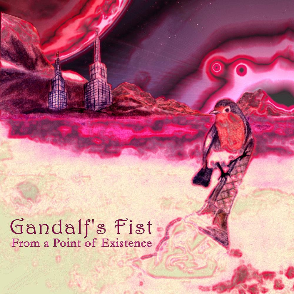 Gandalf's Fist From a Point of Existence album cover