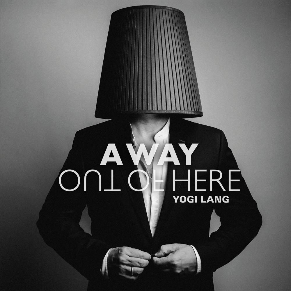 Yogi Lang - A Way Out Of Here CD (album) cover