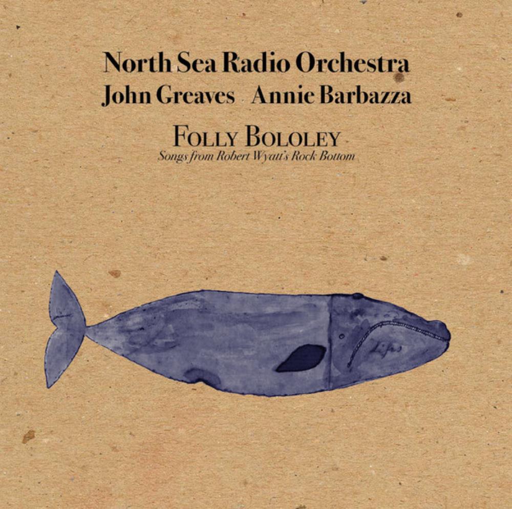 North Sea Radio Orchestra, John Greaves & Annie Barbazza: Folly Bololey by NORTH SEA RADIO ORCHESTRA album cover