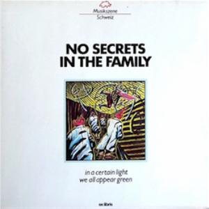 No Secrets In The Family In a Certain Light we all Appear Green album cover
