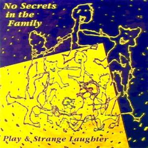 No Secrets In The Family Play & Strange Laughter album cover