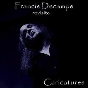 Francis Decamps revisite Caricatures by DECAMPS, FRANCIS album cover