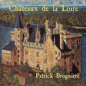 Châteaux de la Loire by BROGUIERE, PATRICK album cover
