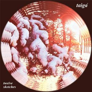 Twelve Sketches by TAIGA album cover
