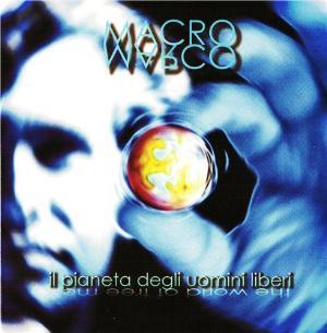 Il pianeta degli uomini liberi by MACROMARCO album cover