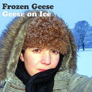 Frozen Geese - Geese on Ice CD (album) cover