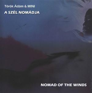 A szél nomádja / Nomad of the Winds by MINI (TÖRÖK ÁDÁM & MINI) album cover