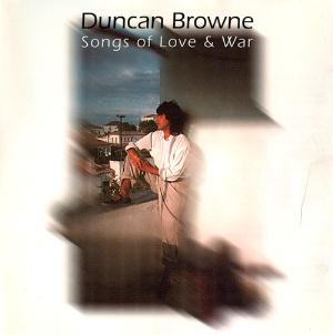 Songs of Love & War by BROWNE, DUNCAN album cover