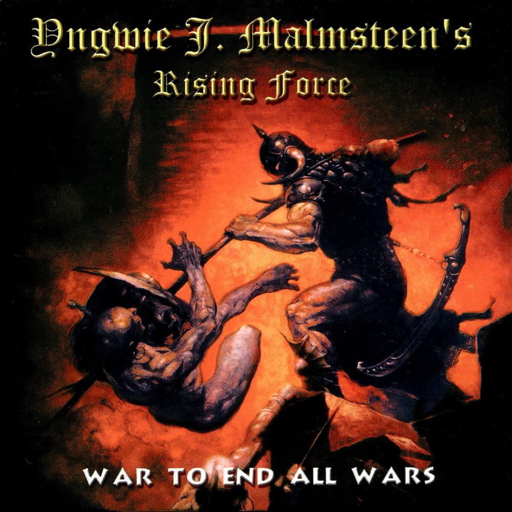 Yngwie Malmsteen - Rising Force: War To End All Wars CD (album) cover
