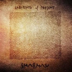 Smallman Labyrinth of Present album cover