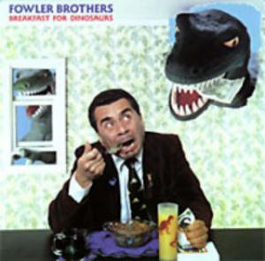 The Fowler Brothers (Air Pocket) - Breakfast For Dinosaurs CD (album) cover