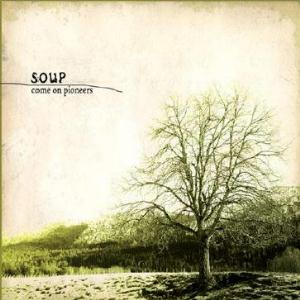 Soup Come On Pioneers album cover