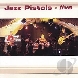 Jazz Pistols Live album cover