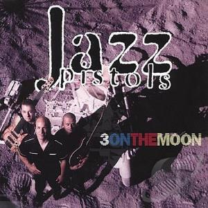 Jazz Pistols Three On The Moon album cover