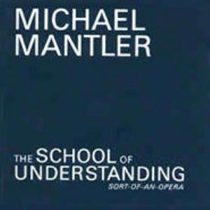 Michael Mantler The School Of Understanding album cover