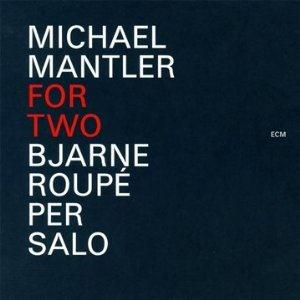 Michael Mantler - For Two CD (album) cover