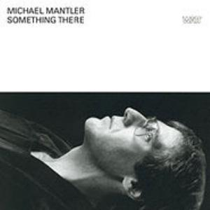Michael Mantler Something There album cover