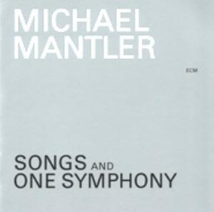 Michael Mantler Songs And One Symphony album cover