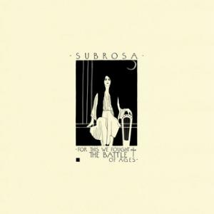 For This We Fought the Battle of Ages by SUBROSA album cover